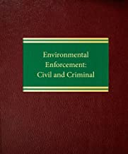 Environmental Enforcement: Civil and Criminal (Environmental Law Series)