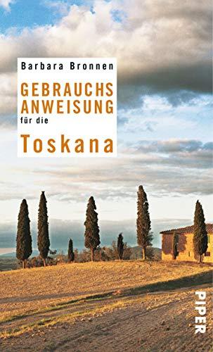Gebrauchsanweisung für die Toskana: 3. aktualisierte Auflage 2015