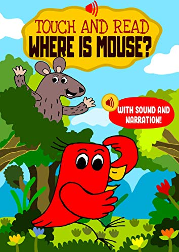 Touch and Read Where is Mouse? – An early reader interactive story book with sounds and narration: For toddlers, preschoolers and kids aged 3 to 5 to learn sight words (Happy Bird)