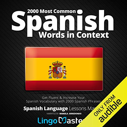 Page de couverture de 2000 Most Common Spanish Words in Context: Get Fluent & Increase Your Spanish Vocabulary with 2000 Spanish Phrases (Spanish Language Lessons Mastery)
