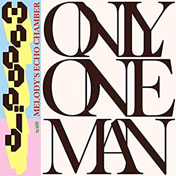Only One Man (with Melody's Echo Chamber)