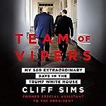 Team of Vipers     My 500 Extraordinary Days in the Trump White House              Autor:                                                                                                                                 Cliff Sims                               Sprecher:                                                                                                                                 Daniel Thomas May,                                                                                        Cliff Sims - introduction                      Spieldauer: 14 Std. und 19 Min.     3 Bewertungen     Gesamt 3,3