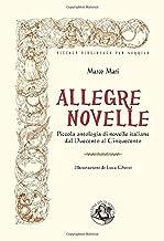 Allegre novelle: Piccola antologia di novelle italiane dal Duecento al Cinquecento