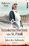 Die Krankenschwester von St. Pauli – Jahre des Aufbruchs (Die St. Pauli-Reihe 3): Roman