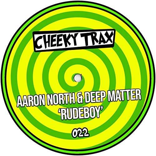 Aaron North & Deep Matter