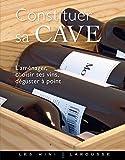 Constituer sa cave (Les Mini Larousse - Vin)