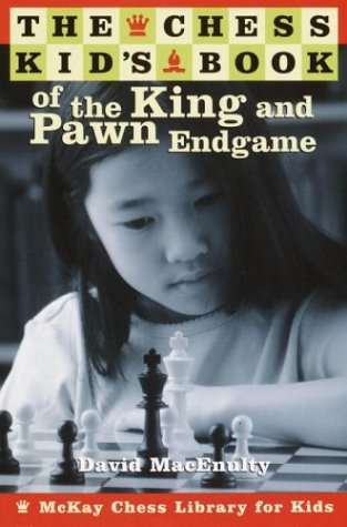 The Chess Kid's Book of the King and Pawn Endgame