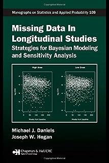 Missing Data in Longitudinal Studies: Strategies for Bayesian Modeling and Sensitivity Analysis (Chapman & Hall/CRC Monogr...