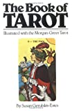 The Book of Tarot: Illustrated with the Morgan-Greer Tarot