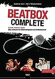 Beatbox Complete: Sounds, Patterns, Styles. Das Lehrbuch für Unterricht und Selbststudium. Inkl....