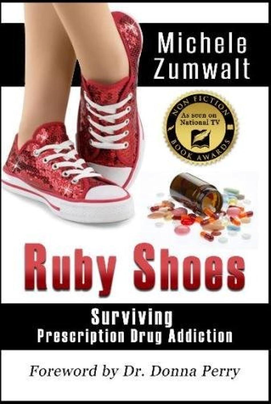 Ruby Shoes: Surviving Prescription Drug Addiction