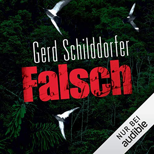 Falsch     John Finch 1              By:                                                                                                                                 Gerd Schilddorfer                               Narrated by:                                                                                                                                 Wolfgang Wagner                      Length: 20 hrs and 9 mins     1 rating     Overall 5.0