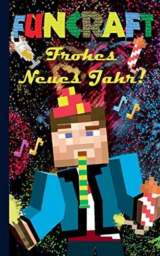 Funcraft - Frohes Neues Jahr an alle Minecraft Fans! (inoffizielles Notizbuch) - Das Geschenkbuch zu Silvester / Neujahr!: Silvester, Neujahr, lustig, ... Geschenk, Spiel, Hobby, Computerspiel