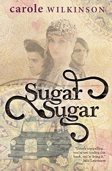 Sugar Sugar by [Carole Wilkinson]