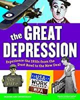 The Great Depression: Experience the 1930s from the Dust Bowl to the New Deal (Inquire & Investigate)