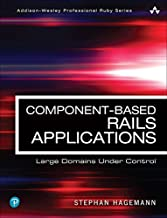 Component-Based Rails Applications: Large Domains Under Control (Addison-Wesley Professional Ruby Series) (English Edition)