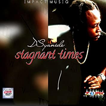 Stagnant Times