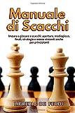 libri scacchi pdf download  Manuale di Scacchi: Impara a giocare a scacchi: aperture, mediogioco, finali, strategie e mosse vincenti anche per principianti