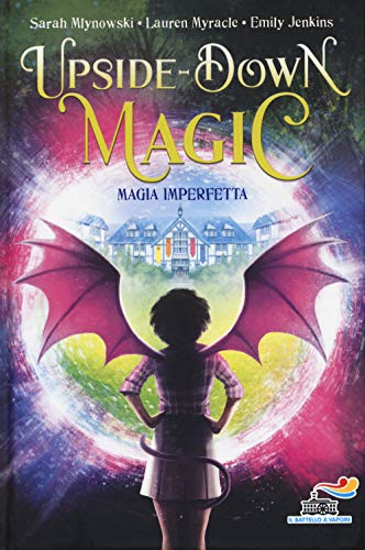 Magia imperfetta. Upside down magic: 1