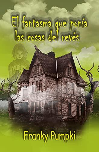 El fantasma que ponía las cosas del revés: ¿Te atreves a entrar en esta espeluznante casa?