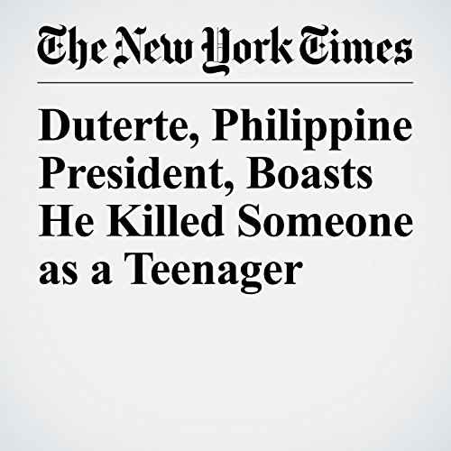 Duterte, Philippine President, Boasts He Killed Someone as a Teenager copertina
