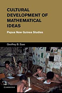 Cultural Development of Mathematical Ideas: Papua New Guinea Studies (Learning in Doing: Social, Cognitive and Computation...