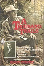 A Thousand Trails - Personal Journal of William Cameron Townsend 1917-1919 Founder of Wycliffe Bible Translators Paperback 1985