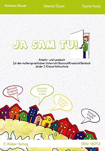 Ja sam tu!: Arbeits- und Lesebuch für den Muttersprachlichen Unterricht Bosnisch/Kroatisch/Serbisch in der 2. bis 4. Klasse Grundschule