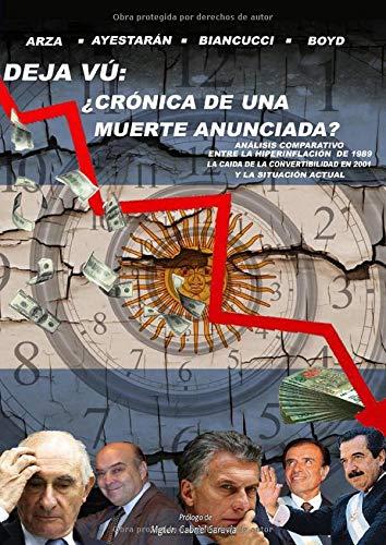 Deja Vu ¿Crónica de una muerte anunciada?: Análisis comparativo entre la Hiperinflación de 1989, la caída de la Convertibilidad en 2001 y la situación actual.