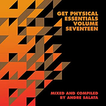 Get Physical Presents: Essentials, Vol. 17 - Mixed & Compiled by Andre Salata