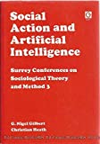 Social Action and Artificial Intelligence (Surrey Conferences on Sociological Theory and Method, 3)