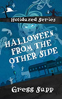 Halloween from the Other Side (Holidazed Book 1) by [Gregg Sapp, Brandon Sanford]