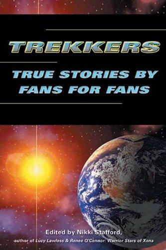 Trekkers: True Stories by Fans for Fans