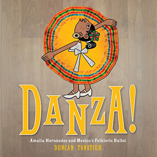 Couverture de Danza!: Amalia Hernández and El Ballet Folkl¢rico de México [Dance!: Amalia Hernández and the Folkloric Ballet of Mexico]