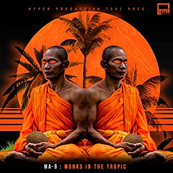 Monks In The Tropic