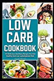 Low Carb Cookbook: 155 delicious and easy recipes for one healthy and low-carbohydrate diet