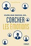 Coacher les émotions - Colère, peur, tristesse, joie... (EYROLLES) - Format Kindle - 19,99 €