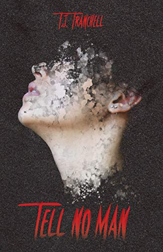 Tell No Man by [T.J.  Tranchell, Joshua Demarest]