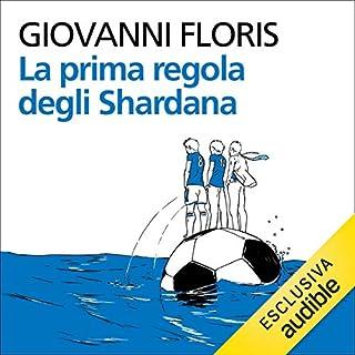 La prima regola degli Shardana                   Di:                                                                                                                                 Giovanni Floris                               Letto da:                                                                                                                                 Daniele Monachella                      Durata:  9 ore e 55 min     20 recensioni     Totali 4,6
