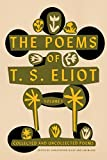 The Poems of T. S. Eliot: Volume I: Collected and Uncollected Poems - Christopher Ricks