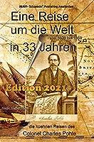 Eine Reise um die Welt in 33 Jahren von 1836 bis 1869: die kuehnen Reisen des Colonel Charles Pohle