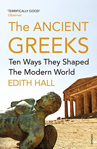 Introducing The Ancient Greeks: Ten Ways They Shaped the Modern World (Vintage Books)
