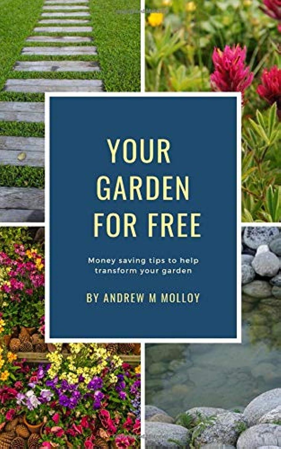 YOUR GARDEN FOR FREE: Money saving tips to help transform your garden