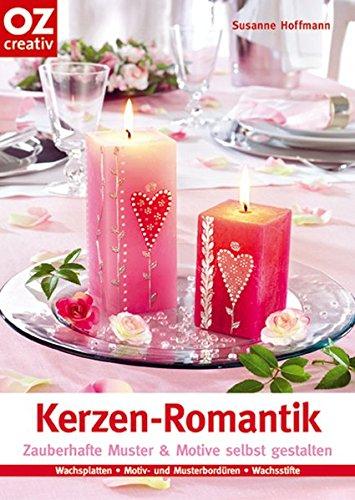 Kerzen-Romantik. Zauberhafte Motive & Muster selbst gestalten