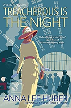 Treacherous Is the Night (A Verity Kent Mystery Book 2) by [Anna Lee Huber]
