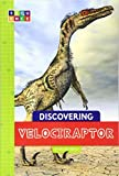 Discovering Velociraptor (Sequence Dinosaurs)