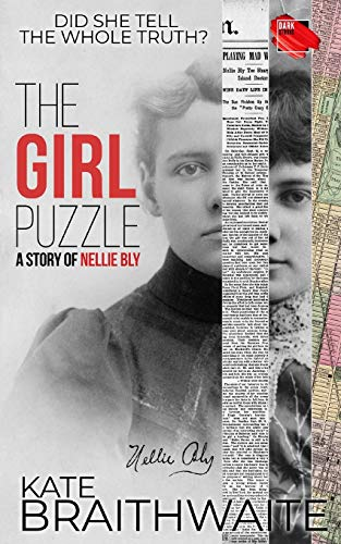 Compare Textbook Prices for The Girl Puzzle: A Story of Nellie Bly  ISBN 9781798936382 by Braithwaite, Kate