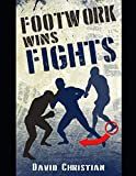 Footwork Wins Fights: The...