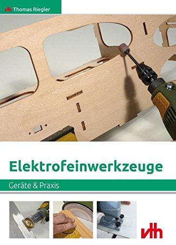Elektrofeinwerkzeuge: Geräte & Praxis