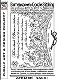 PADP-Script 10: Blumen Sticken - Doodle Stitching oder wie Sticken Schritt für Schritt zur Passion wird!: Ideenbuch der Stickerei. Stickmuster und ... AD. (PADP Muster-Vorlagen & Design-Ideen)